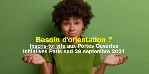 Portes ouvertes & Orientation Mercredi 29 septembre 2021 à INITIATIVES Paris sud